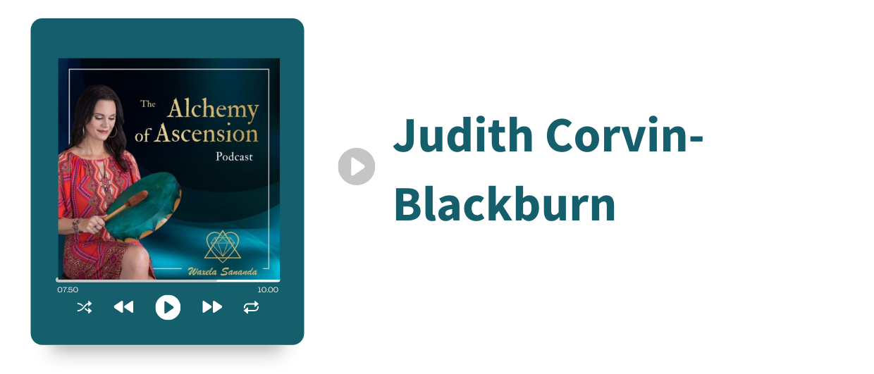 Read more about the article Activating Your 5D Frequency With Award-winning author, transpersonal psychotherapist & Shamanic Minister, Judith Corvin-Blackburn